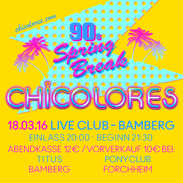 Chicolores 90s Spring BReak